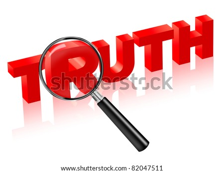 truth search and find justice. reality red text with magnifying glass. trust honesty and honor lead to confidence integrity and respect. - stock photo