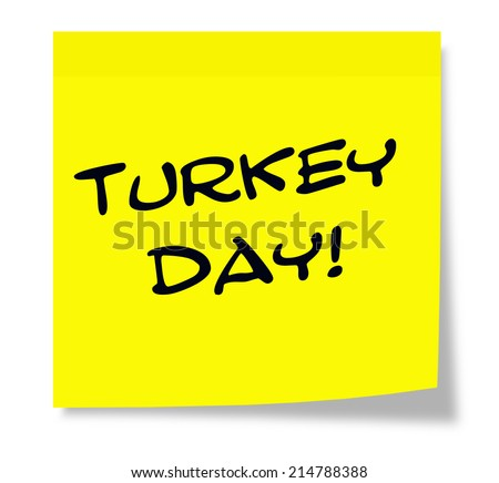 Turkey Day written on a yellow paper Sticky Note making a great concept.