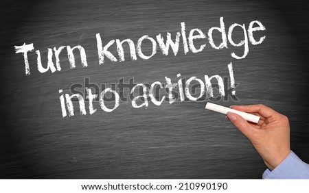 Turn knowledge into action ! - stock photo