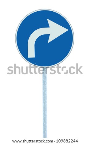 Turn right ahead sign, blue round isolated roadside traffic signage, white arrow icon and frame roadsign, grey pole post - stock photo