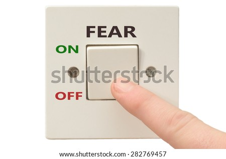 Turning off Fear with finger on electrical switch
