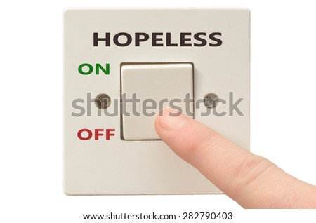 Turning off Hopeless with finger on electrical switch