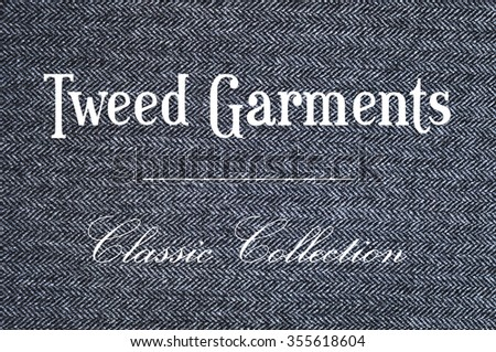 Tweed Garments - Classic Collection. Autumn-winter fashion themed Photography. Gray version.