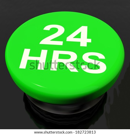 Twenty Four Hours Button Showing Open 24 hours