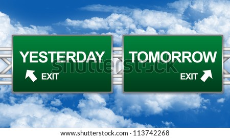 Two Choices Of Green Highway Street Sign Between Yesterday And Tomorrow Sign For Time Management Concept Against A Blue Sky Background - stock photo