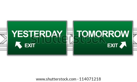 Two Choices Of Green Highway Street Sign Between Yesterday And Tomorrow Sign For Time Management Concept Isolate on White Background - stock photo
