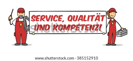 "Two electricians holding German sign ""Service Qualitaet und Kompetenz"" (service, quality and competence)"