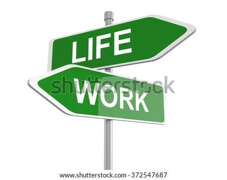 Two green road signs, life or work choice, 3d illustration