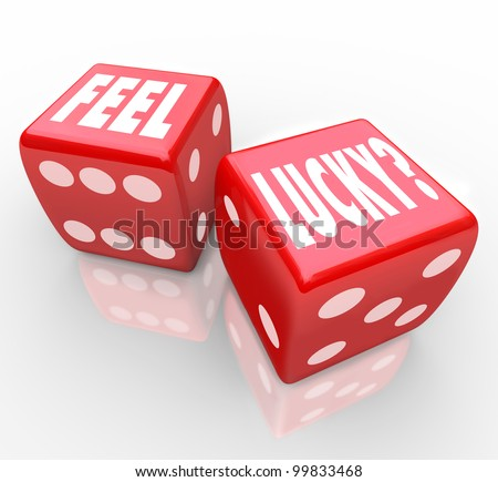 Two red dice with the words Feel Lucky asking if you are feeling confident in your chances to win a game or competition or take advantage of an opportunity for success - stock photo
