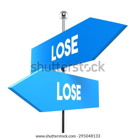 two road signs - lose lose situation