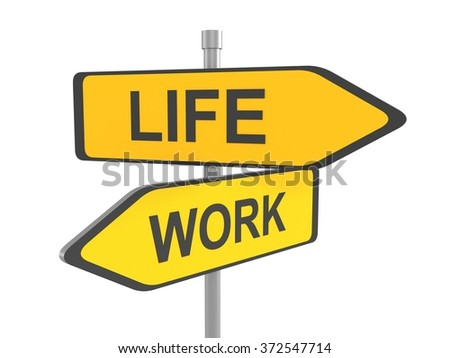 Two yellow road signs, life or work choice, 3d illustration