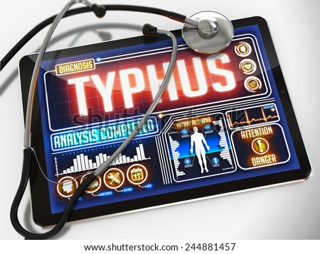 Typhus - Diagnosis on the Display of Medical Tablet and a Black Stethoscope on White Background.