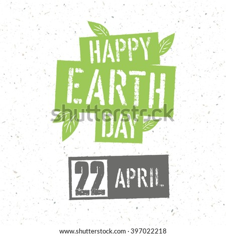 Typographic design for Earth Day. Concept Poster With Green Leaves.  - stock photo