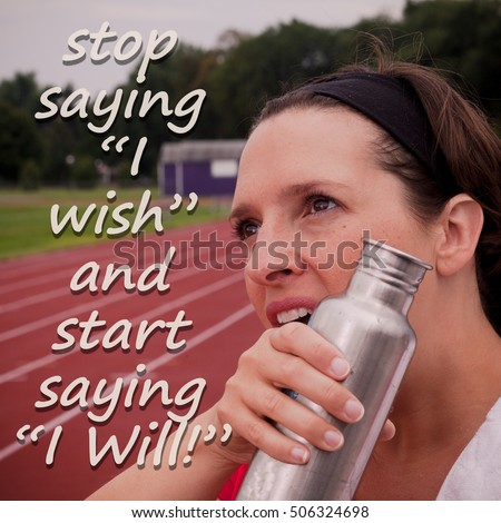 Typographical Quote - stop saying I wish and start saying I will - weight loss motivation