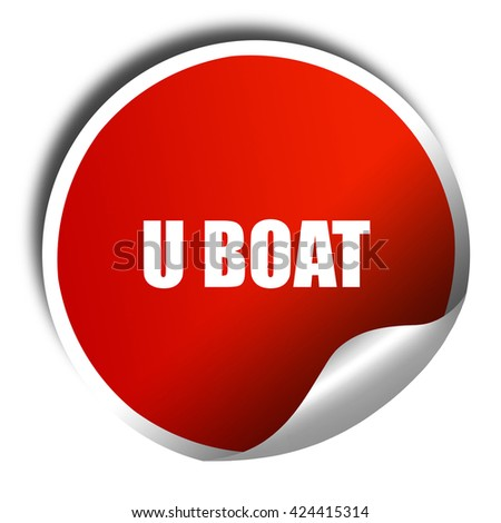 u boat, 3D rendering, red sticker with white text - stock photo