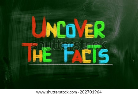 Uncover The Facts Concept - stock photo