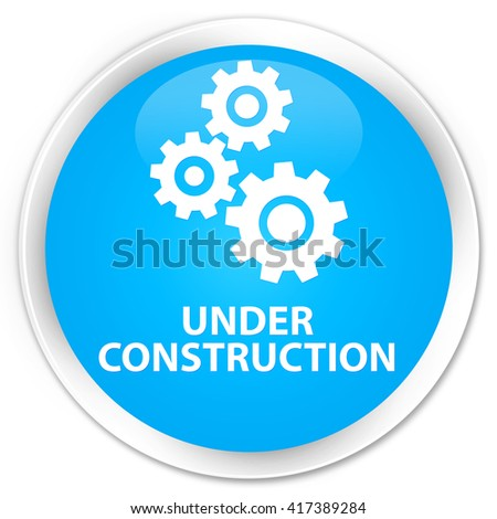 Under construction (gears icon) cyan blue glossy round button - stock photo