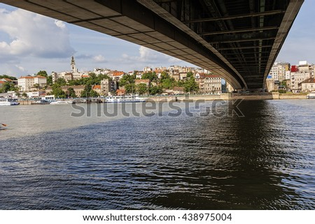 Under the bridge view on Belgrade fortress and old part of town