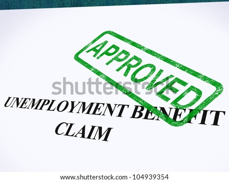 Unemployment Benefit Claim Approved Stamp Showing Social Security Welfare Agreed - stock photo