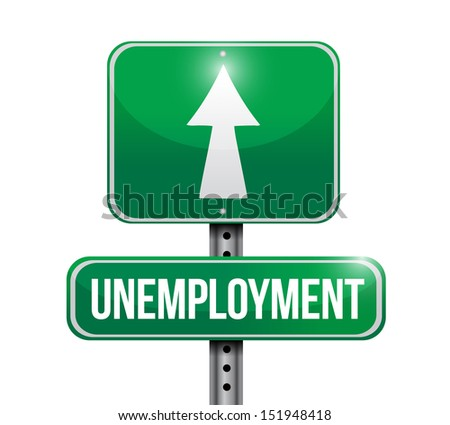 unemployment road sign illustration design over a white background - stock photo