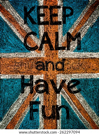 United Kingdom (British Union jack) flag, hand drawing with chalk on blackboard, vintage concept.Keep Calm and Have Fun message - stock photo