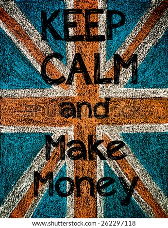 United Kingdom (British Union jack) flag, hand drawing with chalk on blackboard, vintage concept.Keep Calm and Make Money message - stock photo