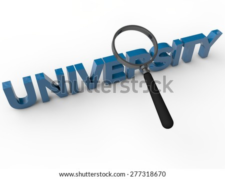 University - 3D Text with magnifier over white Background - stock photo