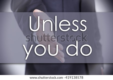 Unless you do - business concept with text - horizontal image - stock photo