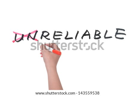 Unreliable to reliable concept, hand writing on white board