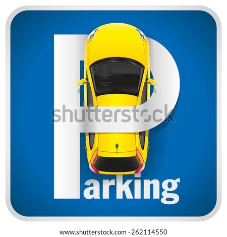 Unusual illustration parking sign combined with a yellow car - stock photo