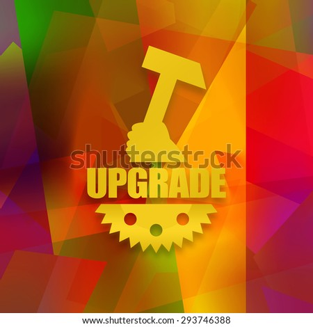 Upgrade - stock photo