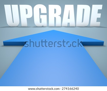 Upgrade - 3d render concept of blue arrow pointing to text. - stock photo