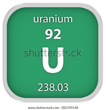 Uranium material on the periodic table. Part of a series.