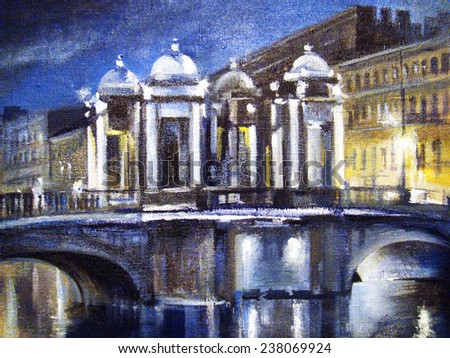 Urban landscape . Night city - the bridge over the river. Oil painting on textured canvas.Picture in cold blue tones. - stock photo