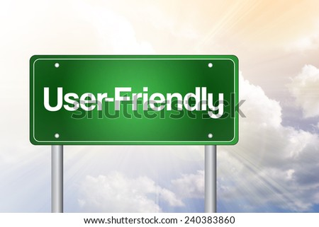 User-Friendly Green Road Sign, Business Concept  - stock photo
