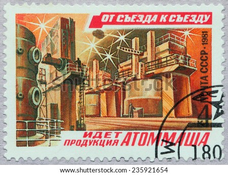 USSR - CIRCA 1981: A stamp printed in USSR shows Are products of nuclear engineering, from series From congress to congress, circa 1981