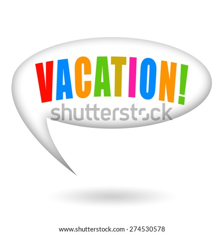 Vacation, joyful colorful speech bubble - stock photo