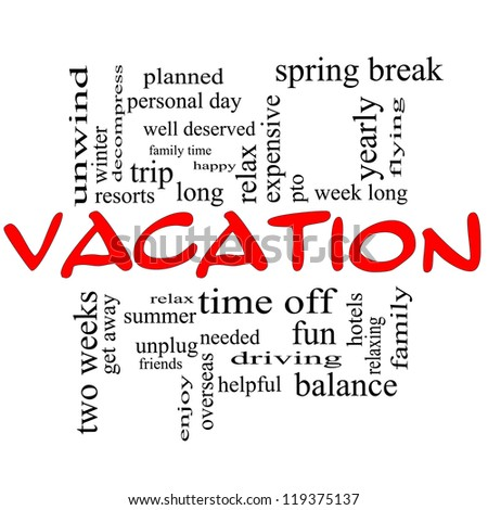 Vacation Word Cloud Concept in Red and Black with great terms such as relax, summer, fun, yearly and more.