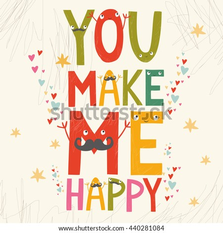 valentine card with an inscription. you make me happy. hipster letters - stock photo