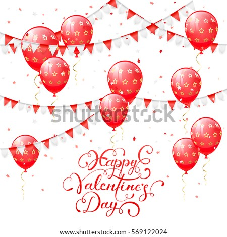 Valentines Background With Red Balloons Pennants And Confetti Lettering Happy Day Illustration