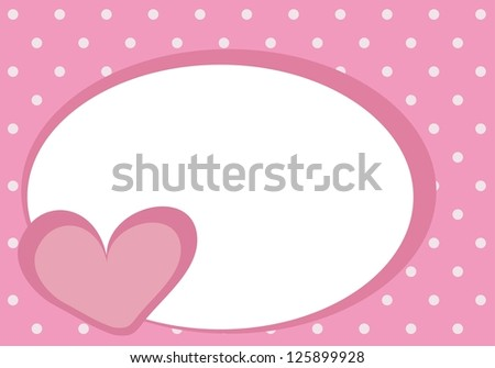 Valentines card or baby shower invitation with pink heart, sweet background with polka dots and white empty space to put your own text message - stock photo