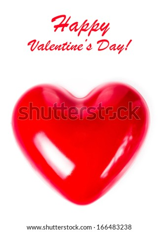 Valentines Day card with Big Red Heart isolated on white background, close up. Love  Love Beautiful concept  (with easy removable sample text). - stock photo