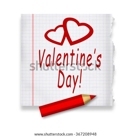 Valentines day inscription and loving hearts written on a piece of paper by red pencil - stock photo