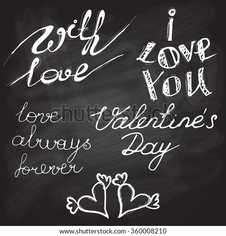 Valentines day photo overlays,  hand-drawn lettering collection, love and romantic phrase. With love, Happy valentines day, Love always and forever, I love you,  Together forever on chalkboard
