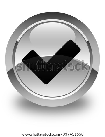 Validate icon glossy white round button