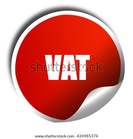 vat, 3D rendering, red sticker with white text