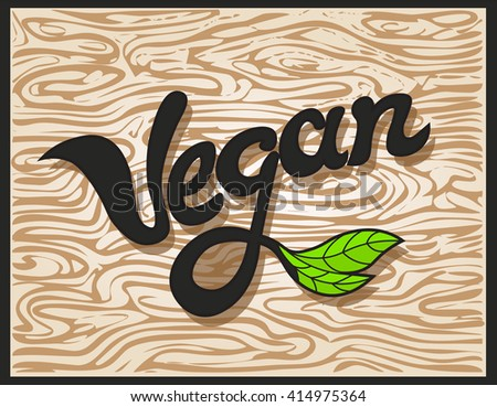 Vegan Word Inscription. Element for label, logo, badge, sticker, menu or icon. Calligraphic and typographic collection. Handwritten lettering. - stock photo