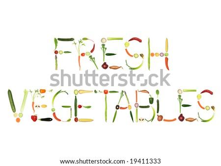 Vegetable selection spelling the words fresh vegetables, over white background. - stock photo