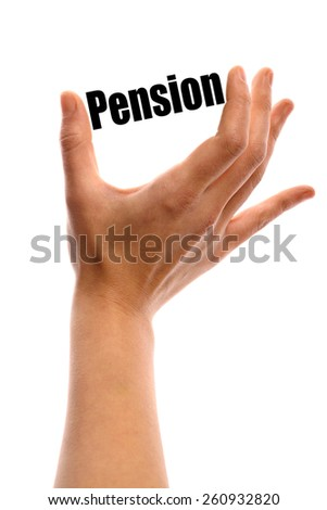 """Vertical shot of a hand holding the word """"Pension"""" between two fingers, isolated on white. - stock photo"""
