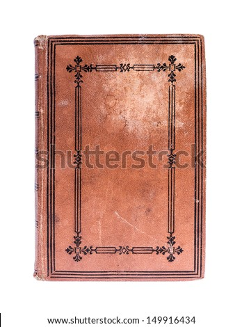 Very Old book from 19th century , isolated on white, clipping paths included - stock photo